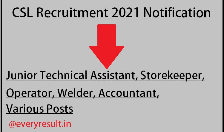 CSL Recruitment 2021» Apply online for Junior Technical Assistant, Accountant, various HCSL Jobs